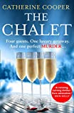 The Chalet: the most exciting new winter debut crime thriller of 2020 to race through this year - now a top 5 Sunday Times bestseller