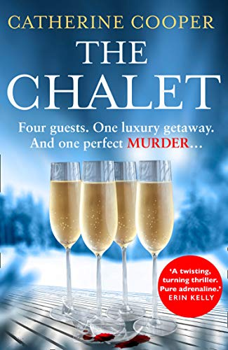 The Chalet: the most exciting new thriller of 2020 - with a twist you won't see coming by [Catherine Cooper]