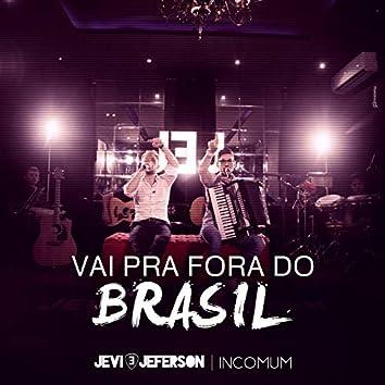 Vai Pra Fora do Brasil