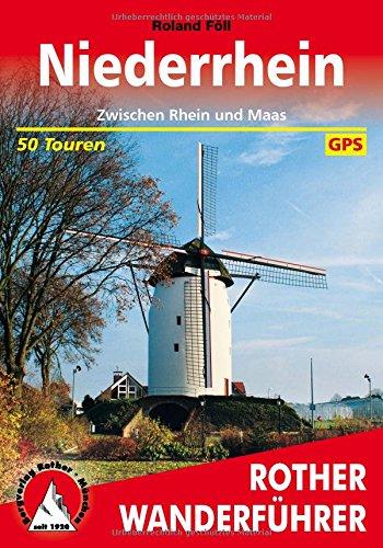 Niederrhein: Zwischen Rhein und Maas. 50 Touren. Mit GPS-Tracks (Rother Wanderführer)