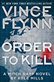 Order to Kill: A Novel (A Mitch Rapp Novel Book 13)