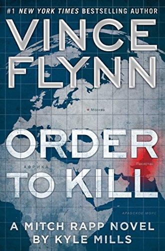 Order to Kill: A Novel (Mitch Rapp Book 15)