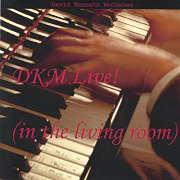 Dkm Live! (In the Living Room)