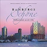 Hamburgs Schöne: Philharmonie an der Elbe. Das Jahrhundertprojekt  in beeindruckenden Fotografien. Stimmmungsvoll aus den verschiedensten Perspektiven in Szene gesetzt.