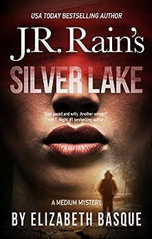 Silver Lake (Medium Mysteries Book 2) by [Elizabeth Basque, J.R. Rain]