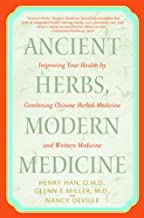 Ancient Herbs, Modern Medicine: Improving Your Health by Combining Chinese Herbal Medicine and Western Medicine (English Edition)