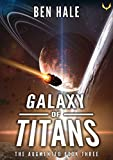 Galaxy of Titans: An Epic Space Opera Series (The Augmented Book 3) (English Edition)