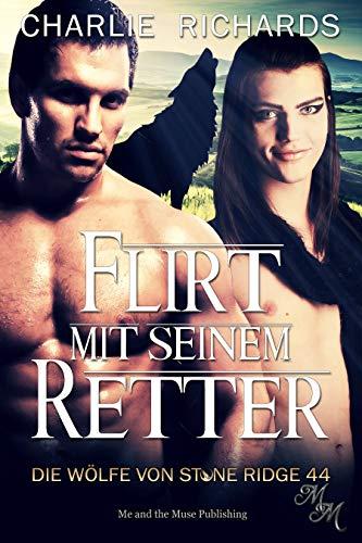 Flirt mit seinem Retter (Die Wölfe von Stone Ridge 44)