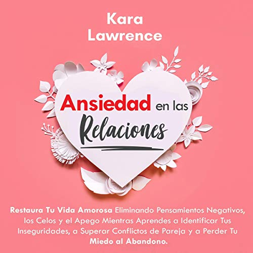 Couverture de Ansiedad en las Relaciones [Anxiety in Relationships]