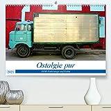 Ostalgie pur - DDR-Fahrzeuge auf Kuba (Premium, hochwertiger DIN A2 Wandkalender 2021, Kunstdruck in Hochglanz)