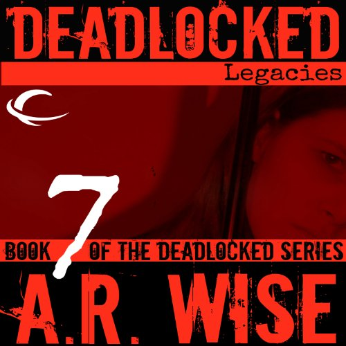 Deadlocked 7: Legacies audiobook cover art