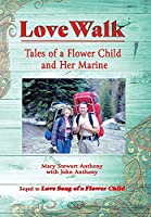 Love Walk: Tales of a Flower Child and Her Marine