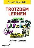 Trotzdem lernen: Lernen lernen - Vera F. Birkenbihl