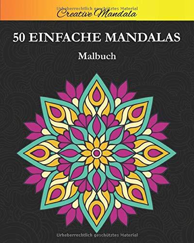 Einfache Mandalas: 50 Schöne Einfache Mandalas zum Ausmalen. Mandala Malbuch für Erwachsene und Kinder