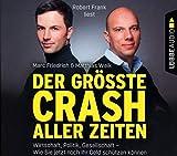 Der Größte Crash Aller Zeiten: Wirtschaft,Politik