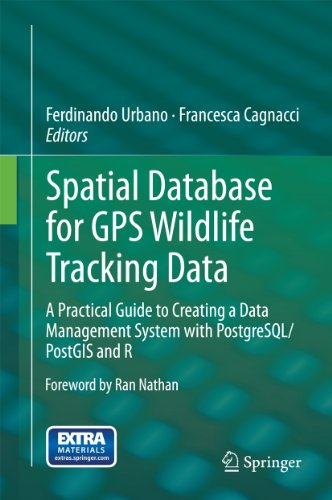 Spatial Database for GPS Wildlife Tracking Data: A Practical Guide to Creating a Data Management System with PostgreSQL/PostGIS and R (English Edition)