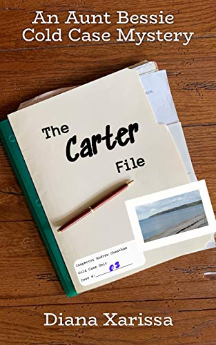 The Carter File (An Aunt Bessie Cold Case Mystery Book 3) by [Diana Xarissa]