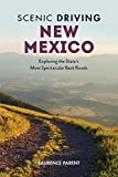 Scenic Driving New Mexico: Exploring the State's Most Spectacular Back Roads (English Edition)