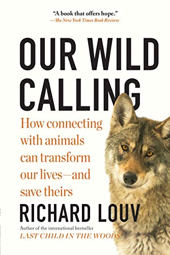 Our Wild Calling: How Connecting with Animals Can Transform Our Lives—and Save Theirs (English Edition)