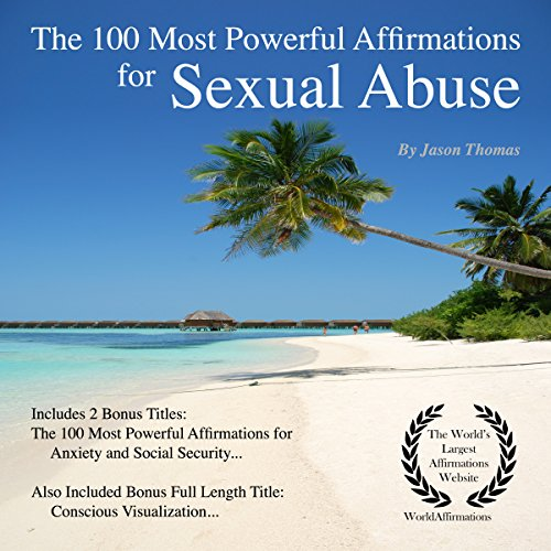 The 100 Most Powerful Affirmations Sexual Abuse     Includes 2 Bonus Titles - Anxiety and Social Security Affirmations              By:                                                                                                                                 Jason Thomas                               Narrated by:                                                                                                                                 Dan Lee,                                                                                        Jen Brown,                                                                                        David Spector                      Length: 1 hr and 45 mins     Not rated yet     Overall 0.0