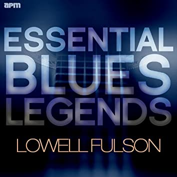 Essential Blues Legends - Lowell Fulson