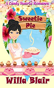 Sweetie Pie (A Candy Hearts Romance) by [Willa Blair]