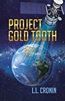 Project Gold Tooth: Book One