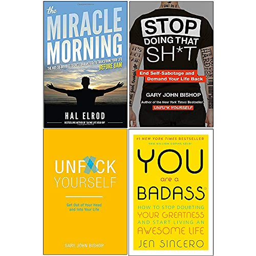The Miracle Morning, Stop Doing That Sh*t, Unfuk Yourself, You Are A Badass 4 Books Collection Set