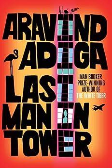 Last Man in Tower by [Aravind Adiga]