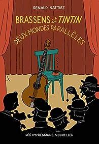Brassens et Tintin : Deux mondes parallèles par Renaud Nattiez