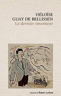 Le dernier inventeur par Héloïse Guay de Bellissen