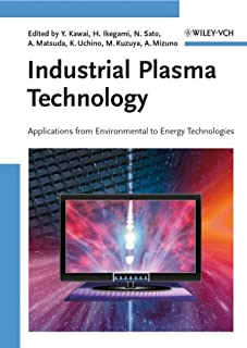 Industrial Plasma Technology: Applications from Environmental to Energy Technologies