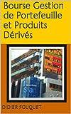 Bourse Gestion de Portefeuille et Produits Dérivés