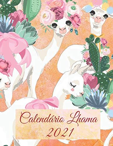 Calendário Lhama 2021: 2021 calendário mensal ilustrado com lhamas com uma grande imagem e datas de calendário, espaços para registar receitas, ... importantes, objectivos, realizações, e notas