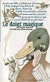 Le Doigt magique - Gallimard-Jeunesse - 15/11/2001