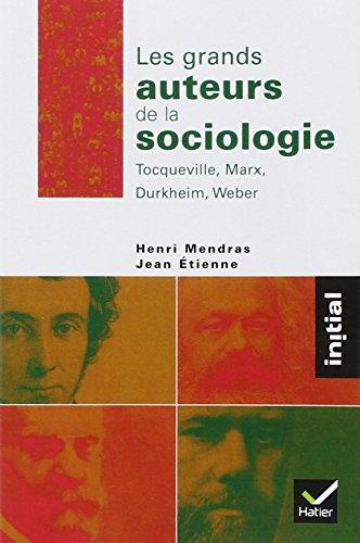 Les grands auteurs de la sociologie
