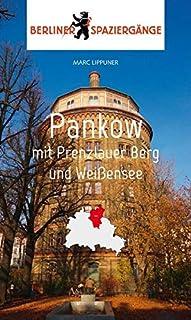 Pankow mit Prenzlauer Berg und Weißensee: Berliner Spazierg