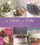 De Mère en Fille - Recettes & remèdes d'antan dans la pure tradition anglaise