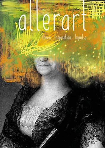 ALLERART: Zeitschrift für Ideen, Inspiration, Impulse (allerart 03/19)