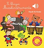 So klingen Musikinstrumente: Klassik für Kinder (Soundbuch) (Soundbücher)