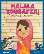Malala Yousafzai: La chica que alzó la voz a favor de los derechos de los niños: 12 (Mis pequeños héroes)