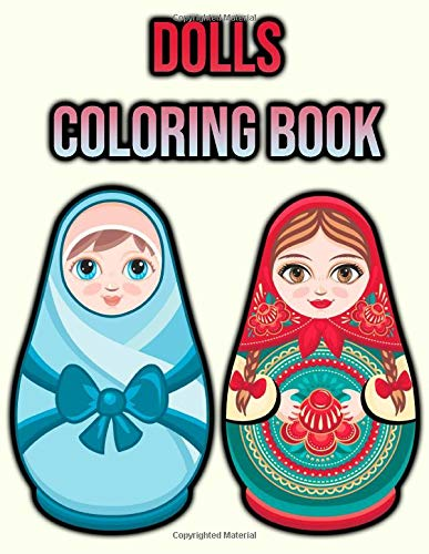 Dolls Coloring Book: Russian Doll Colouring Book for Kids, Children, Boys, Girls, Teens, Adults | Activity Book - Single Sided Coloring Pages | Doll Lovers Gifts