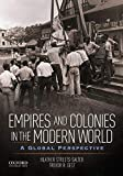 Empires and Colonies in the Modern World: A Global Perspective