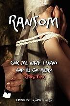 ransom ، Give Me What I Want و I 'll Go Away (قد يكون)
