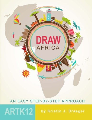Compare Textbook Prices for Draw Africa Draw the World  ISBN 9781502918994 by Draeger, Kristin J.