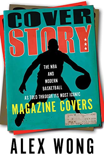 Cover Story: The NBA and Modern Basketball as Told through Its Most Iconic Magazine Covers