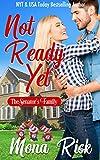 Not Ready Yet (The Senator's Family Series Book 4)