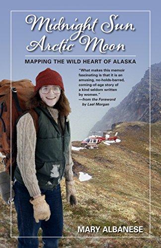 Midnight Sun, Arctic Moon: Mapping the Wild Heart of Alaska (English Edition)
