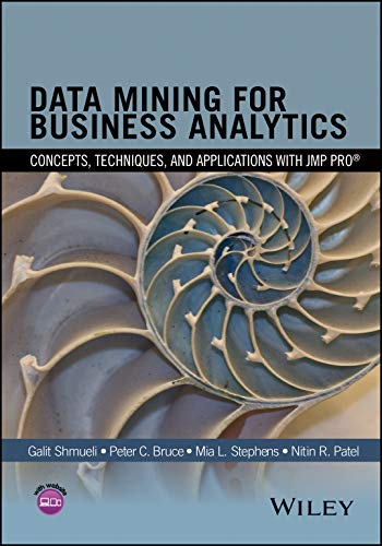 Compare Textbook Prices for Data Mining for Business Analytics: Concepts, Techniques, and Applications with JMP Pro 1 Edition ISBN 9781118877432 by Shmueli, Galit,Bruce, Peter C.,Stephens, Mia L.,Patel, Nitin R.