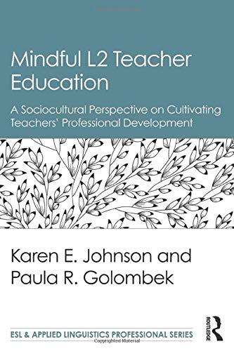 Mindful L2 Teacher Education (ESL & Applied Linguistics Professional)